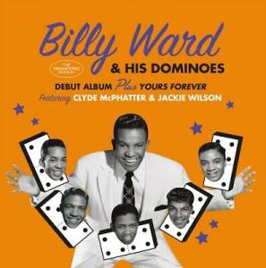 Cover - Billy Ward & His Dominoes: Debut Album Plus Yours Forever