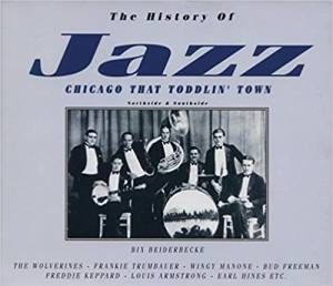 Cover - Louis Armstrong & His Hot Seven: Chicago That Toddlin' Town