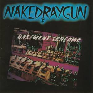Cover - Naked Raygun: Basement Screams