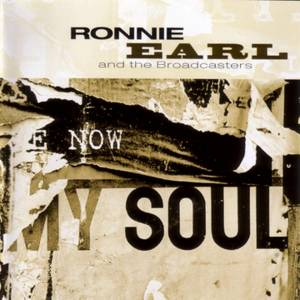 Cover - Ronnie Earl & The Broadcasters: Now My Soul