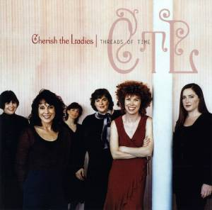 Cover - Cherish The Ladies: Threads Of Time