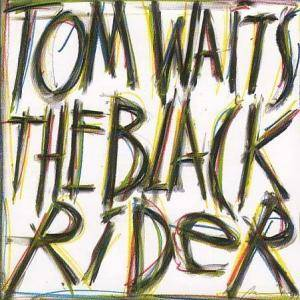 Tom Waits: Black Rider, The - Cover