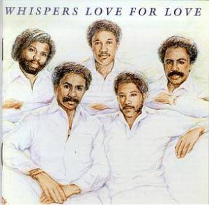 Cover - Whispers, The: Love For Love
