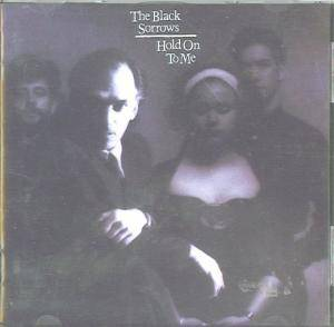 Cover - Black Sorrows, The: Hold On To Me