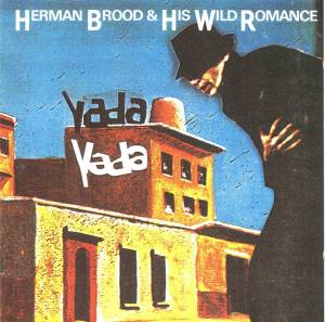 Cover - Herman Brood & His Wild Romance: Yada Yada
