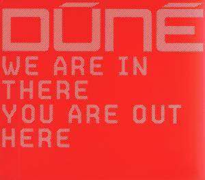 Dúné: We Are In There You Are Out Here - Cover