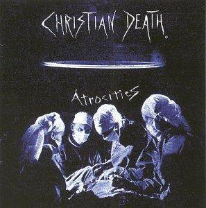 Christian Death: Atrocities - Cover
