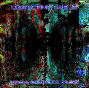 Cover - Dissecting Table: Heavy Electronic Music