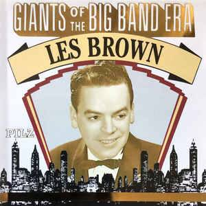 Cover - Les Brown: Giants Of The Big Band Era