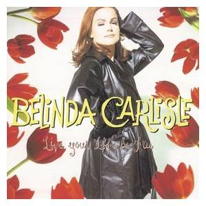 Belinda Carlisle: Live Your Life Be Free - Cover