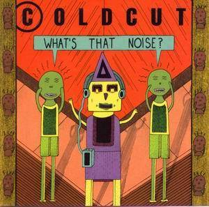 Coldcut: What's That Noise? - Cover