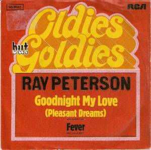 Cover - Ray Peterson: Goodnight My Love(Pleasant Dreams)/Fever