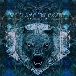 We Blame The Empire: These Waves Won't Take Me (CD) - Bild 1