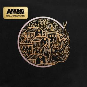Cover - Asking Alexandria: Like A House On Fire