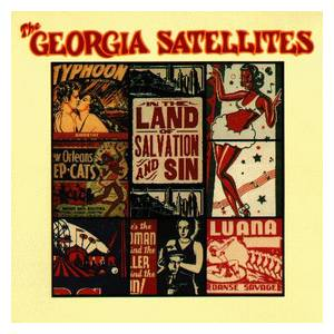 The Georgia Satellites: In The Land Of Salvation And Sin - Cover