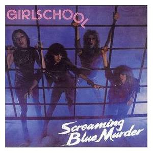 Girlschool: Screaming Blue Murder (LP) - Bild 1