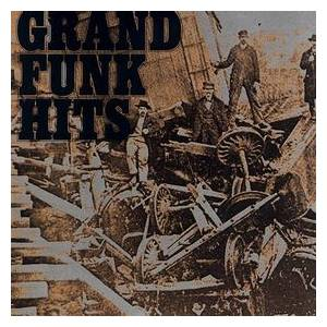 Cover - Grand Funk Railroad: Grand Funk Hits