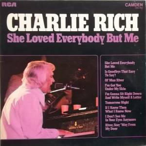 Cover - Charlie Rich: She Loved Everybody But Me