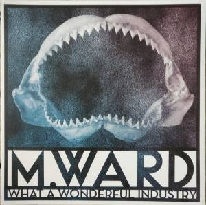 Cover - M. Ward: What A Wonderful Industry