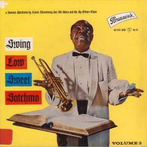 "Louis Armstrong: Swing Low Sweet Satchmo Vol. 3 (7"") - Bild 1"