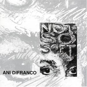 Cover - Ani DiFranco: Not So Soft
