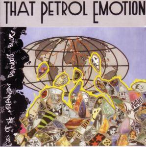 Cover - That Petrol Emotion: End Of The Millennium Psychosis Blues