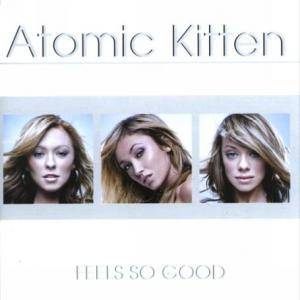 Atomic Kitten: Feels So Good - Cover
