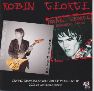 Cover - Robin George: Crying Diamonds / Dangerous Music Live '85