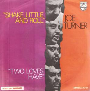 "Joe Turner: Shake Little And Roll / Two Loves Have (7"") - Bild 1"