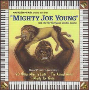 Cover - Mischa Bakaleinikoff & David Raksin: Mighty Joe Young (And Other Ray Harryhausen Animation Classics)