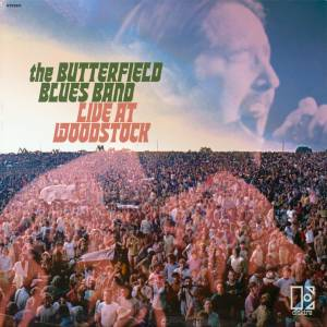 Cover - Butterfield Blues Band, The: Live At Woodstock
