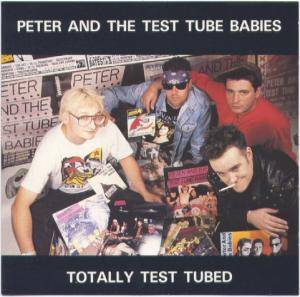 Cover - Peter And The Test Tube Babies: Totally Test Tubed