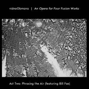 vidnaObmana: Act Two: Phrasing The Air (Featuring Bill Fox) - Cover