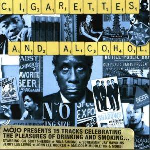 Mojo Presents Cigarettes And Alcohol - 15 Tracks Celebrating The Pleasures Of Drinking And Smoking... - Cover