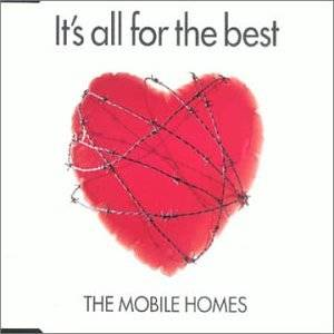 Cover - Mobile Homes, The: It's All For The Best