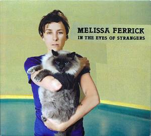 Cover - Melissa Ferrick: In The Eyes Of Strangers