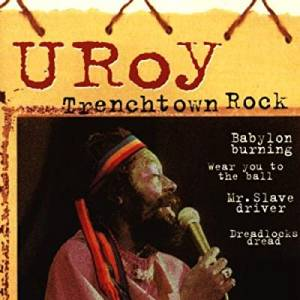 Cover - U-Roy: Trenchtown Rock