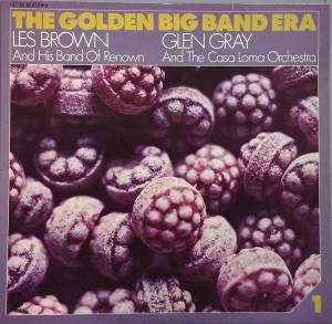Cover - Les Brown & His Band Of Renown: Golden Big Band Era 1, The