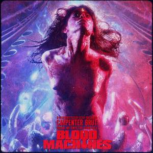 Carpenter Brut: Blood Machines (Original Motion Picture Soundtrack) (LP) - Bild 1