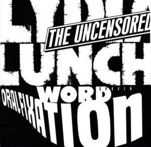 Cover - Lydia Lunch: Uncensored / Oral Fixation, The