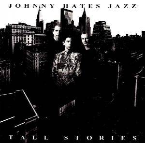 Cover - Johnny Hates Jazz: Tall Stories