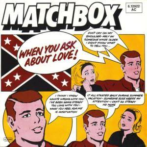 Matchbox: When You Ask About Love - Cover