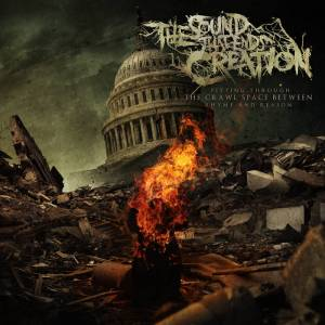 The Sound That Ends Creation: Fitting Through The Crawl Space Between Rhyme And Reason (CD) - Bild 1
