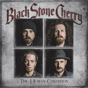 Cover - Black Stone Cherry: Human Condition, The