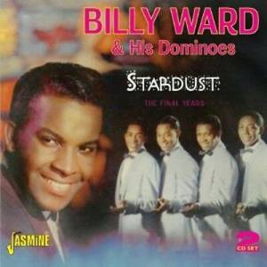 Cover - Billy Ward & His Dominoes: Stardust - The Final Years