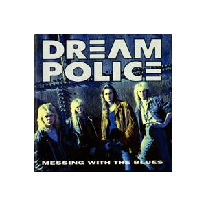 Dream Police: Messing With The Blues - Cover