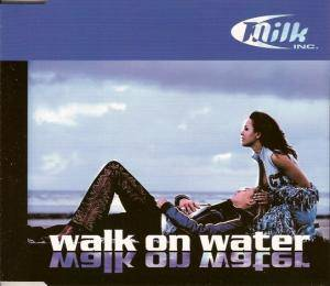 Cover - Milk Inc.: Walk On Water