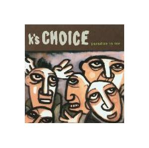 K's Choice: Paradise In Me - Cover
