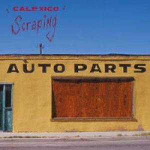 Cover - Calexico: Scraping