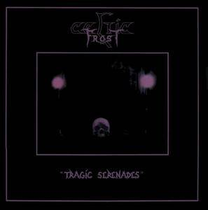 Celtic Frost: Tragic Serenades - Cover